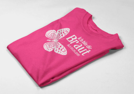 """T08 fuchsia Shirt für JGA """"Ich bin die Braut"""" mit Schmetterling"""