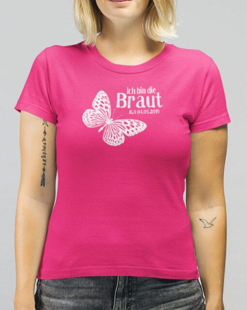 T08 Shirt Junggesellinnenabschied in fuchsia mit Schmetterling, Datumsaufdruck und Text Ich bin die Braut